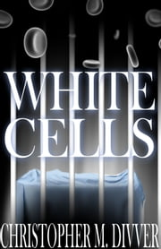 White Cells ebook by Christopher Divver