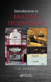 Introduction to Brazing Technology ebook by Roberts, P.M