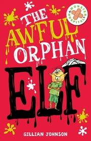Monster Hospital: 4: The Awful Orphan Elf ebook by Gillian Johnson