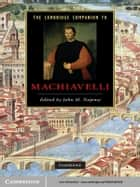 The Cambridge Companion to Machiavelli ebook by John M. Najemy