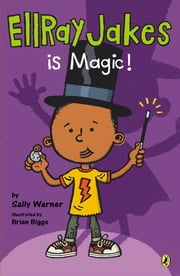 EllRay Jakes Is Magic ebook by Sally Warner,Brian Biggs