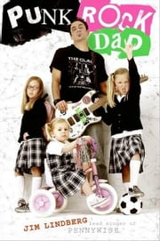Punk Rock Dad ebook by Jim Lindberg