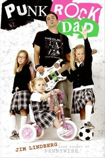 Punk Rock Dad - No Rules, Just Real Life ebook by Jim Lindberg