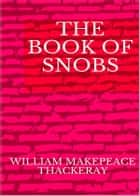 The book of snob ebook by William Makepeace Thackeray