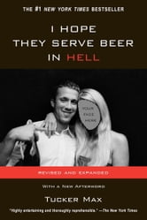 I Hope They Serve Beer In Hell ebook by Tucker Max