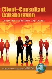 Client-Consultant Collaboration - Coping with Complexity and Change ebook by Anthony F. Buono,Flemming Poulfelt