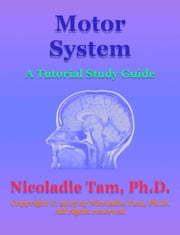 Motor System: A Tutorial Study Guide ebook by Nicoladie Tam