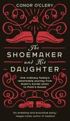 The Shoemaker and his Daughter ebook by Conor O'Clery