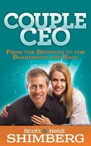 CoupleCEO - From the Bedroom to the Boardroom and Back ebook by Scott Shimberg,Heidi Shimberg