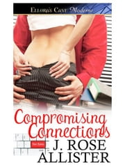 Compromising Connections ebook by Rose Allister