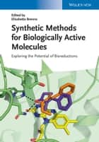 Synthetic Methods for Biologically Active Molecules ebook by Elisabetta Brenna