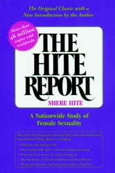 The Hite Report - A Nationwide Study of Female Sexuality ebook by Shere Hite