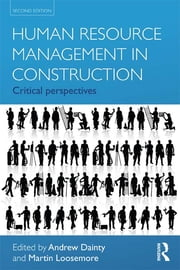 Human Resource Management in Construction - Critical Perspectives ebook by Andrew Dainty,Martin Loosemore