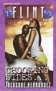 Flint 1: Choosing Sides ebook by Treasure Hernandez