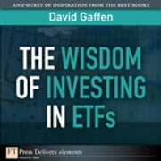The Wisdom of Investing in ETFs ebook by David Gaffen