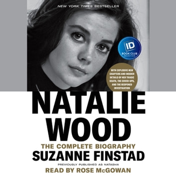 Natalie Wood - The Complete Biography audiobook by Suzanne Finstad