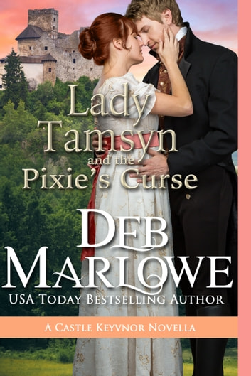 Lady Tamsyn and the Pixie's Curse ebook by Deb Marlowe