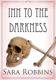 Inn To The Darkness - Aspen Valley Inn Series, #2 ebook by Sara Robbins