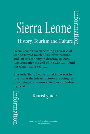 History, Culture and Tourism of Sierra Leone - Discover Sierra Leone, and the entire history and culture as well as tourism sector ebook by Sampson Jerry