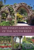 The Finest Gardens of the South West ebook by Tony Russell