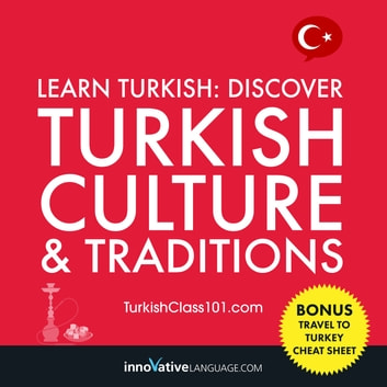 Learn Turkish: Discover Turkish Culture & Traditions audiobook by Innovative Language Learning,LLC