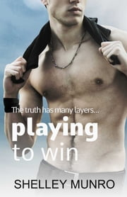 Playing to Win ebook by Shelley Munro
