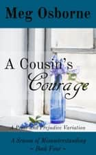A Cousin's Courage - A Season of Misunderstanding, #4 ebook by