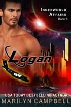 Logan (The Innerworld Affairs Series, Book 5) ebook by Marilyn Campbell