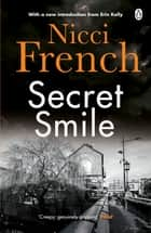 Secret Smile - With a new introduction by Erin Kelly ebook by Nicci French