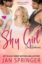 Shy Girl - Emma is shedding her inhibitions ebook by Jan Springer