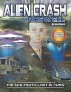Alien Crash at Roswell - The UFO Truth Lost In Time ebook by Jesse Marcel