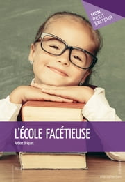 L'École facétieuse ebook by Robert Briquet