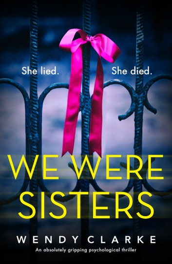 We Were Sisters - An absolutely gripping psychological thriller ebook by Wendy Clarke