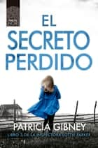 El secreto perdido ebook by
