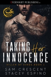 Taking Her Innocence ebook by Sam Crescent, Stacey Espino
