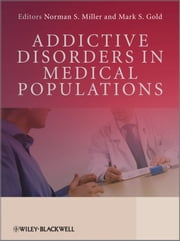 Addictive Disorders in Medical Populations ebook by Norman S. Miller,Mark S. Gold