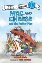 Mac and Cheese and the Perfect Plan 電子書 by Sarah Weeks, Jane Manning
