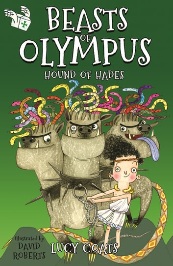 Beasts of Olympus 2: Hound of Hades ebook by Lucy Coats
