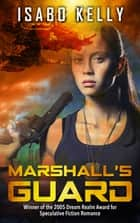 Marshall's Guard ebook by Isabo Kelly