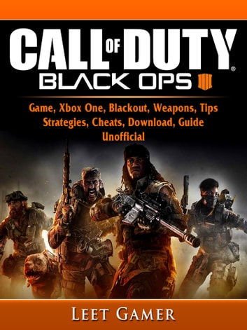Call of Duty Black Ops 4 Game, Xbox One, Blackout, Weapons, Tips,  Strategies, Cheats, Download, Guide Unofficial