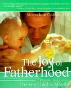 The Joy of Fatherhood, Expanded 2nd Edition ebook by Marcus Jacob Goldman
