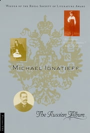 The Russian Album ebook by Michael Ignatieff