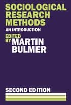 Sociological Research Methods ebook by Martin Bulmer