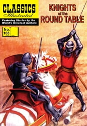 Knights of the Round Table - Classics Illustrated #108 ebook by John Cooney