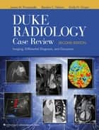 Duke Radiology Case Review ebook by James M. Provenzale,Rendon C. Nelson,Emily N. Vinson