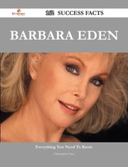 Barbara Eden 162 Success Facts - Everything you need to know about Barbara Eden ebook by Christopher Lane