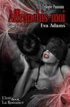 Affranchis-moi ebook by Eva Adams