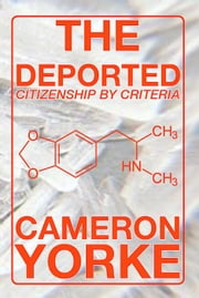 The Deported - Citizenship by Criteria - The Chemsex Trilogy, #4 ebook by Cameron Yorke