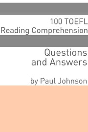 100 TOEFL Reading Comprehension Questions and Answers ebook by Minute Help
