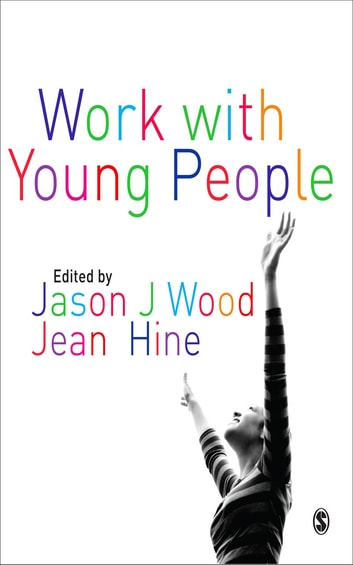 Work with Young People - Theory and Policy for Practice ebook by